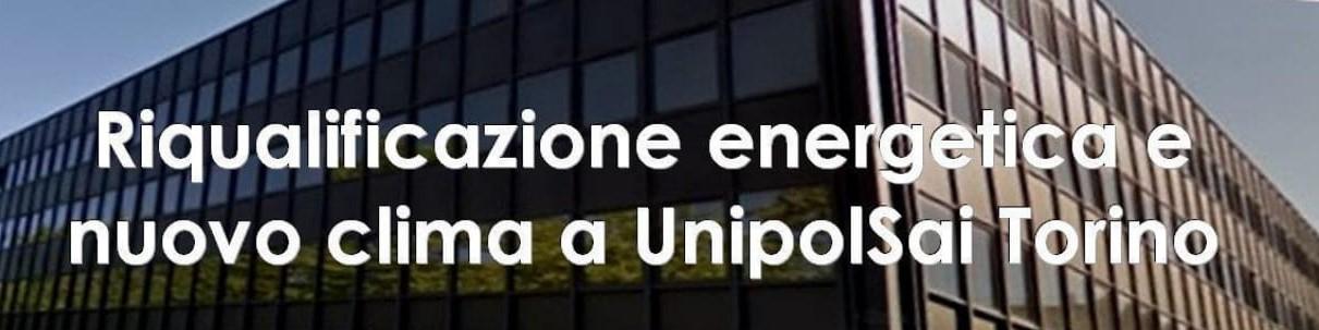 Riqualificazione energetica e nuovo clima a UnipolSai Torino