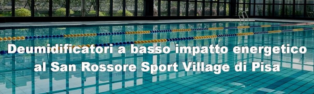 Deumidificatori a basso impatto energetico al San Rossore Sport Village di Pisa